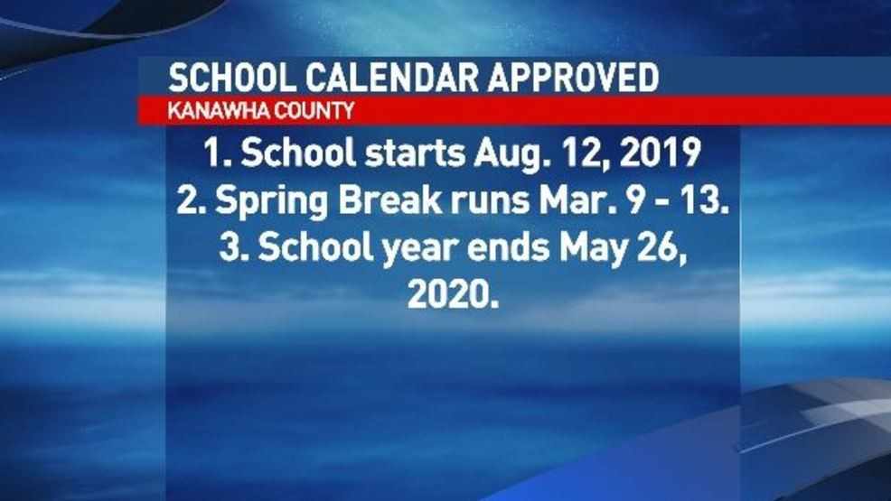 Kanawha County Schools Calendar 2020 Kanawha County Board of Education approves calendar for 2019